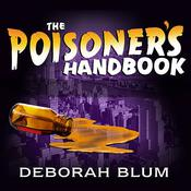 The Poisoner's Handbook by  Deborah Blum audiobook