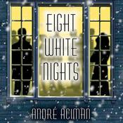Eight White Nights by  André Aciman audiobook