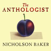 The Anthologist by  Nicholson Baker audiobook