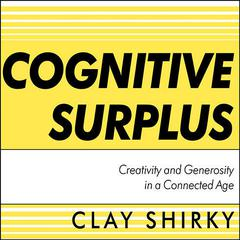 Cognitive Surplus by Clay Shirky audiobook
