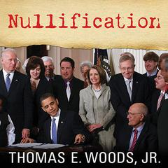 Nullification by Thomas E. Woods audiobook