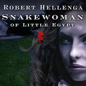 Snakewoman of Little Egypt by  Robert Hellenga audiobook