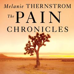 The Pain Chronicles by Melanie Thernstrom audiobook