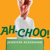 Ah-Choo! by  Jennifer Ackerman audiobook