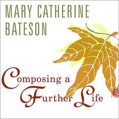 Composing a Further Life by Mary Catherine Bateson audiobook
