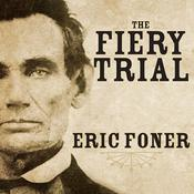 The Fiery Trial by  Eric Foner audiobook