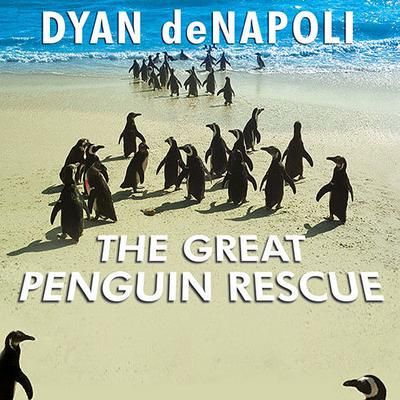 The Great Penguin Rescue by Dyan deNapoli audiobook