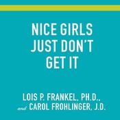 Nice Girls Just Don't Get It by  Lois P. Frankel PhD audiobook