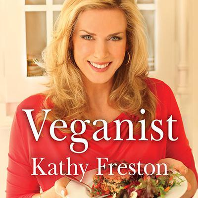 Veganist by Kathy Freston audiobook