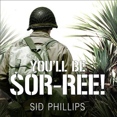You'll Be Sor-ree! by Sid Phillips audiobook