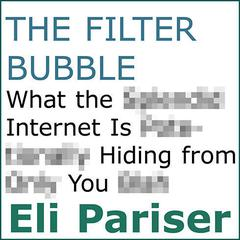 The Filter Bubble by Eli Pariser audiobook