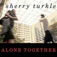 Alone Together by Sherry Turkle audiobook