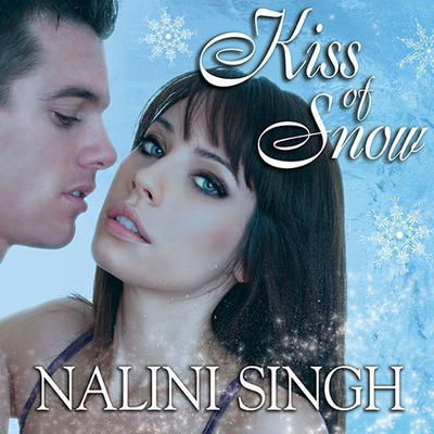 Kiss of Snow by Nalini Singh audiobook