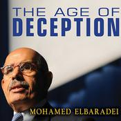 The Age of Deception by  Mohamed ElBaradei audiobook