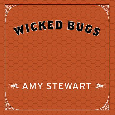 Wicked Bugs by Amy Stewart audiobook