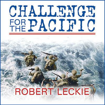 Challenge for the Pacific by Robert Leckie audiobook