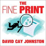 The Fine Print by  David Cay Johnston audiobook