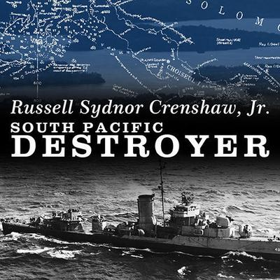 South Pacific Destroyer by Russell Sydnor Crenshaw audiobook