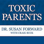 Toxic Parents by  Susan Forward PhD audiobook