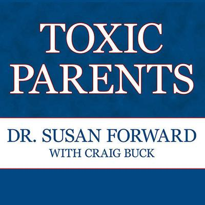 Toxic Parents by Susan Forward audiobook