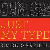 Just My Type by  Simon Garfield audiobook