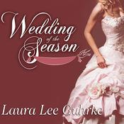 Wedding of the Season by  Laura Lee Guhrke audiobook