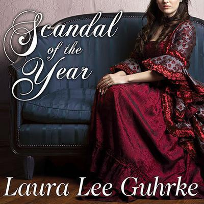 Scandal of the Year by Laura Lee Guhrke audiobook