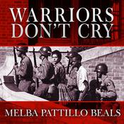 Warriors Don't Cry by  Melba Pattillo Beals audiobook