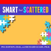 Smart but Scattered by  Richard Guare, Ph.D. audiobook