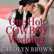 One Hot Cowboy Wedding by  Carolyn Brown audiobook