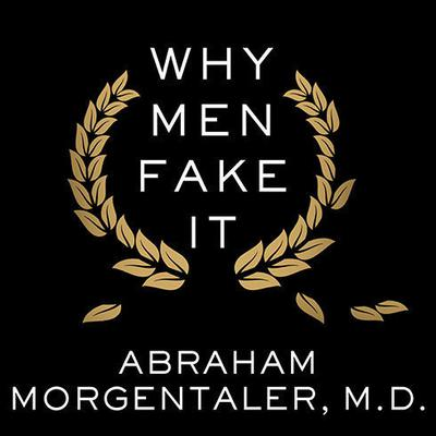 Why Men Fake It by Abraham Morgentaler audiobook