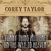 A Funny Thing Happened on the Way to Heaven by  Corey Taylor audiobook