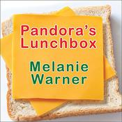 Pandora's Lunchbox by  Melanie Warner audiobook