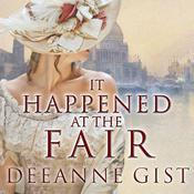 It Happened at the Fair by  Deeanne Gist audiobook