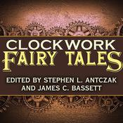 Clockwork Fairy Tales by  Paul Di Filippo audiobook