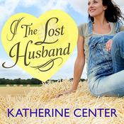 The Lost Husband by  Katherine Center audiobook