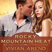 Rocky Mountain Heat by  Vivian Arend audiobook