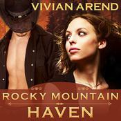 Rocky Mountain Haven by  Vivian Arend audiobook