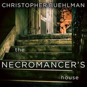 The Necromancer's House by  Christopher Buehlman audiobook
