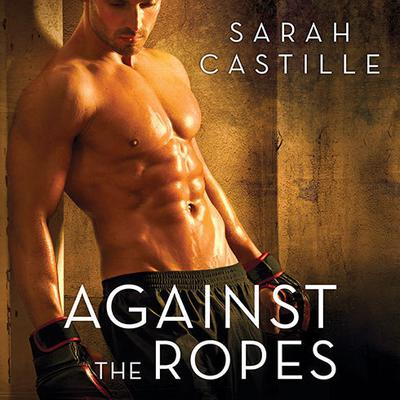 Against the Ropes by Sarah Castille audiobook