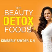 The Beauty Detox Foods by  Kimberly Snyder CN audiobook