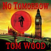 No Tomorrow by  Tom Wood audiobook