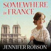 Somewhere in France by  Jennifer Robson audiobook