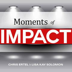 Moments of Impact by Chris Ertel audiobook
