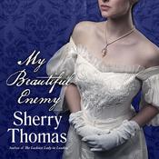 My Beautiful Enemy by  Sherry Thomas audiobook