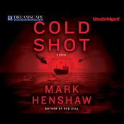 Cold Shot by  Mark Henshaw audiobook