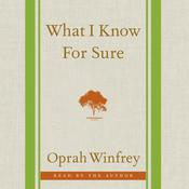 What I Know For Sure by  Oprah Winfrey audiobook
