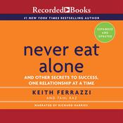 Never Eat Alone, Expanded and Updated by  Tahl Raz audiobook