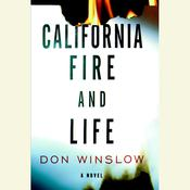 California Fire and Life by  Don Winslow audiobook