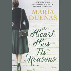 The Heart Has Its Reasons by María Dueñas audiobook